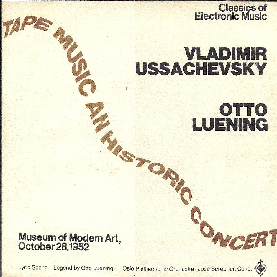 Vladimir Ussachevsky  Otto Luening 1952 Electronic Tape Music The First Compositions
