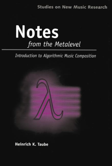 cover-heinrich-taube-notes-from-the-metalevel-introduction-to-algorithmic-music-composition-pdf