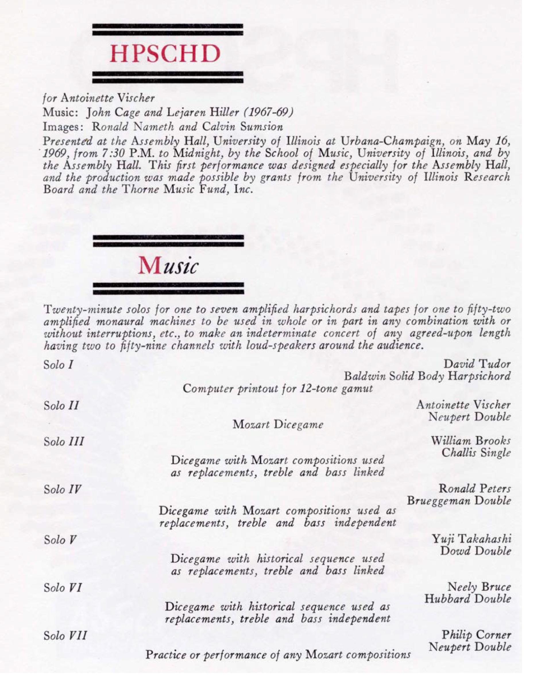 L'immagine sopra, compresa quella di seguito, mostra il programma di sala della prima esecuzione, nel 1969. Tuttavia bisogna ricordare che altre esecuzioni, seppure con alcune modifiche, furono organizzate nel corso dello stesso anno e degli anni successivi, fino ad arrivare ad anni piuttosto recenti.